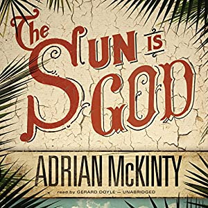 The Sun Is God Audiobook