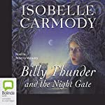 Billy Thunder and the Night Gate | Isobelle Carmody