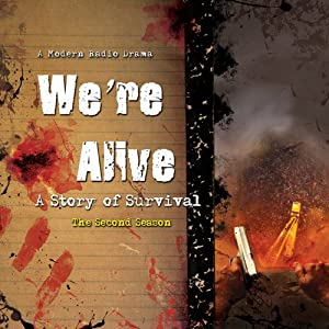 We're Alive: A Story of Survival, the Second Season Radio/TV Program