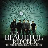 echange, troc This Beautiful Republic - Even Heroes Need a Parachute