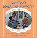 img - for Aunt Bee's Mealtime in Mayberry book / textbook / text book