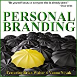Personal Branding Basics: Identify Your Personal Brand in 60 Minutes | Brian Walter,Vanna Novak