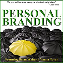 Personal Branding Basics: Identify Your Personal Brand in 60 Minutes  by Brian Walter, Vanna Novak Narrated by Brian Walter, Vanna Novak