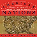 American Nations: A History of the Eleven Rival Regional Cultures of North America (       UNABRIDGED) by Colin Woodard Narrated by Walter Dixon