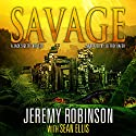 SAVAGE (A Jack Sigler Thriller - Book 6) Audiobook by Jeremy Robinson, Sean Ellis Narrated by Jeffrey Kafer