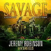 SAVAGE (A Jack Sigler Thriller - Book 6) | Jeremy Robinson, Sean Ellis