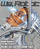 "Mark Stephen Meadows, ""We Robot: Skywalker's Hand, Blade Runners, Iron Man, Slutbots, and How Fiction Became Fact"" (Lyons Press, 2011)"