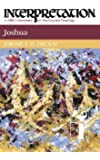 Joshua: Interpretation: A Bible Commentary for Teaching and Preaching