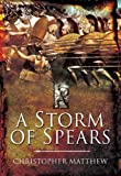 STORM OF SPEARS, A: Understanding the Greek Hoplite in Action (161200119X) by Matthew, Christopher