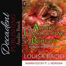 Awake: Unsleeping Beauty: An Erotic Lesbian Fairy Tale Audiobook by Louisa Bacio Narrated by P. J. Morgan