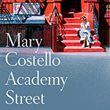 Academy Street (       UNABRIDGED) by Mary Costello Narrated by Melanie McHugh