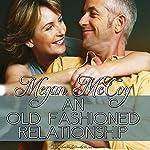 An Old-Fashioned Relationship | Megan McCoy