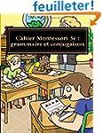 Cahier Montessori 3c : grammaire et c...