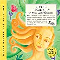 Living Peace & Joy Audiobook by Gael Chiarella Narrated by Gael Chiarella
