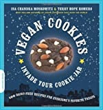 Vegan Cookies Invade Your Cookie Jar: 100 Dairy-Free Recipes for Everyones Favorite Treats