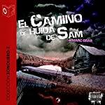 El Camino de Huida de Sam [The Flight Path of Sam] | Marc Gras