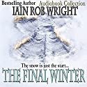 The Final Winter (       UNABRIDGED) by Iain Rob Wright Narrated by Chris Barnes