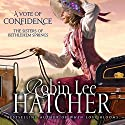 A Vote of Confidence: The Sisters of Bethlehem Springs Audiobook by Robin Lee Hatcher Narrated by Kathy Garver