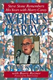 Wheres Harry?: Steve Stone Remembers 25 Years with Harry Caray