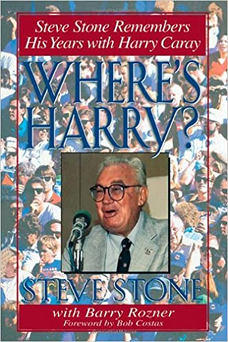 Where's Harry?: Steve Stone Remembers 25 Years with Harry Caray