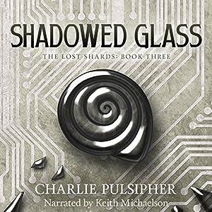 Shadowed Glass Audiobook