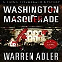 Washington Masquerade: Fiona Fitzgerald Mystery, Book 8 Audiobook by Warren Adler Narrated by Rachel Perry