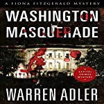 Washington Masquerade: Fiona Fitzgerald Mystery, Book 8 | Warren Adler