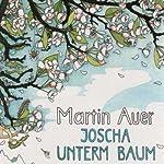 Joscha unterm Baum | Martin Auer