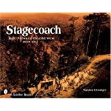Stagecoach: Rare Views of the Old West, 1849-1915