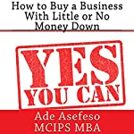How to Buy a Business with Little or No Money Down | Ade Asefeso - MCIPS MBA