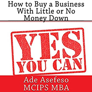 How to Buy a Business with Little or No Money Down Audiobook