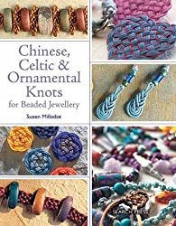 Chinese, Celtic & Ornamental Knots for Beaded Jewellery from Search Press