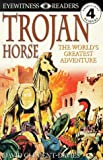 Trojan Horse (Eyewitness Readers)