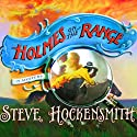 Holmes on the Range (       UNABRIDGED) by Steve Hockensmith Narrated by William Dufris