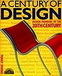 Century of Design, A: Design Pioneers...