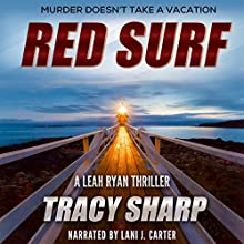 Red Surf: The Leah Ryan Thrillers, Book 4 (       UNABRIDGED) by Tracy Sharp Narrated by Lani J. Carter