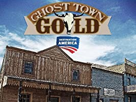 Ghost Town Gold Season 1 [HD]