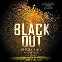 Blackout (       UNABRIDGED) by Robison Wells Narrated by Ray Porter