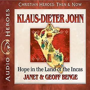 Klaus-Dieter John: Hope in the Land of the Incas Audiobook