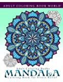 Adult Coloring Books: Mandala Coloring Book for Stress Relief