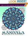 Adult Coloring Books: Mandala Colorin...