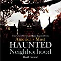 True Ghost Stories and Eerie Legends from America's Most Haunted Neighborhood (       UNABRIDGED) by David Domine Narrated by Marcus Freeman