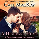 A Highland Home: The Highland Heart, Book 2 | Cali MacKay