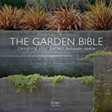 img - for The Garden Bible: Designing Your Perfect Outdoor Space book / textbook / text book