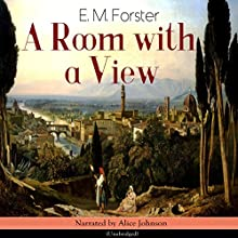 A Room with a View Audiobook by E. M. Forster Narrated by Alice Johnson