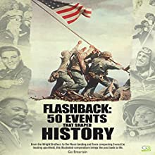 Flashback: 50 Events That Shaped History Audiobook by  Go Entertain Narrated by Dennis E. Morris