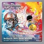 Mensch aus dem Nichts (Perry Rhodan Silber Edition 95)   William Voltz,Kurt Mahr,Clark Darlton,H. G. Francis,Ernst Vlcek