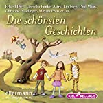Die schönsten Geschichten | Erhard Dietl,Cornelia Funke,Astrid Lindgren