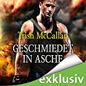 Geschmiedet in Asche (Red-Hot-SEALs 2) Audiobook by Trish McCallan Narrated by Arianne Borbach