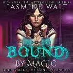 Bound by Magic: The Baine Chronicles, Book 2 | Jasmine Walt